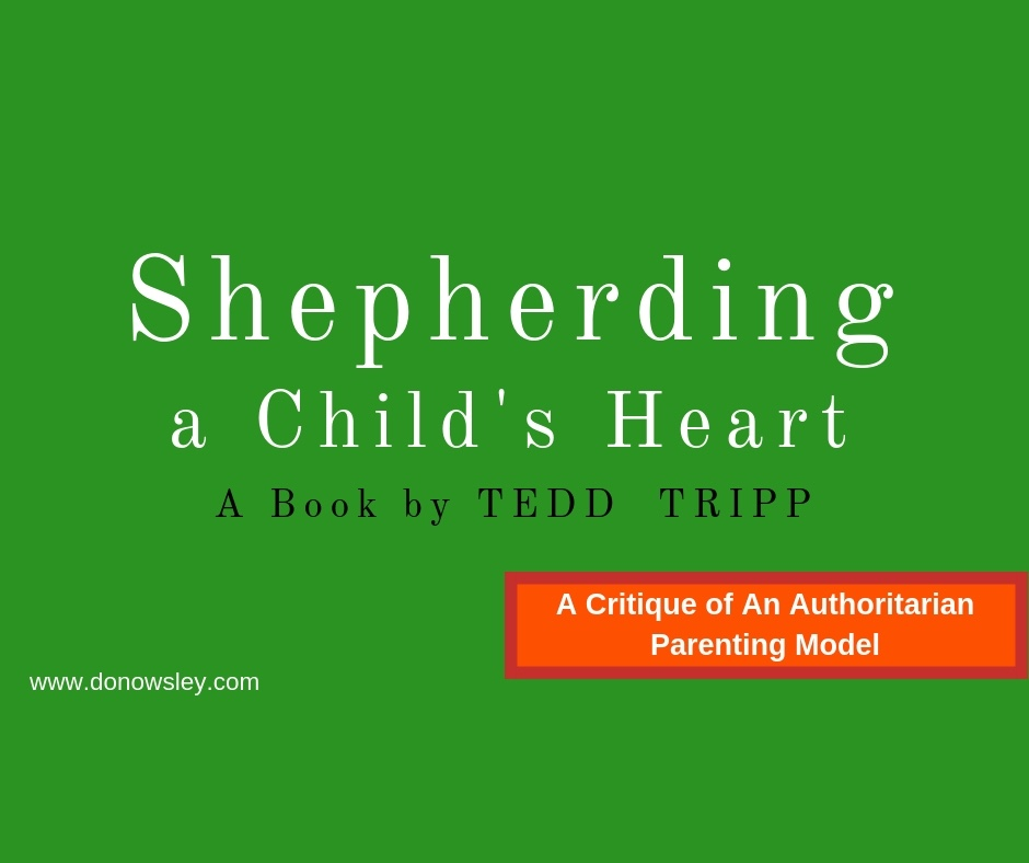 Shepherding Childs Heart critique of authoritarianism www.donowsley.com.jpg