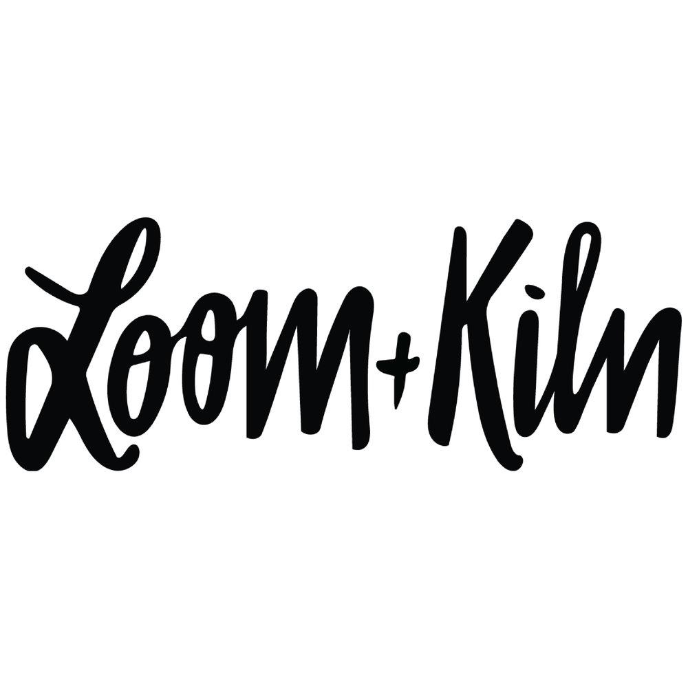 - Loom + Kiln