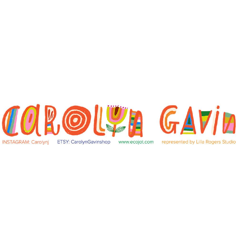 - Carolyn Gavin