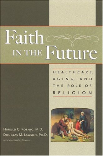 Faith in the Future - The Healthcare crisis has the potential for becoming one of the most serious problems in modern history, worldwide.Dr. Douglas Lawson, along with Dr. Harold Koenig and Malcolm McConnell evaluate this dilemma and outline its challenges. Drawing on a steady growing body of compelling scientific evidence, they identify a source of optimism from an unexpected direction: the religious faith and practice of compassion of America's faith communities and congregations.