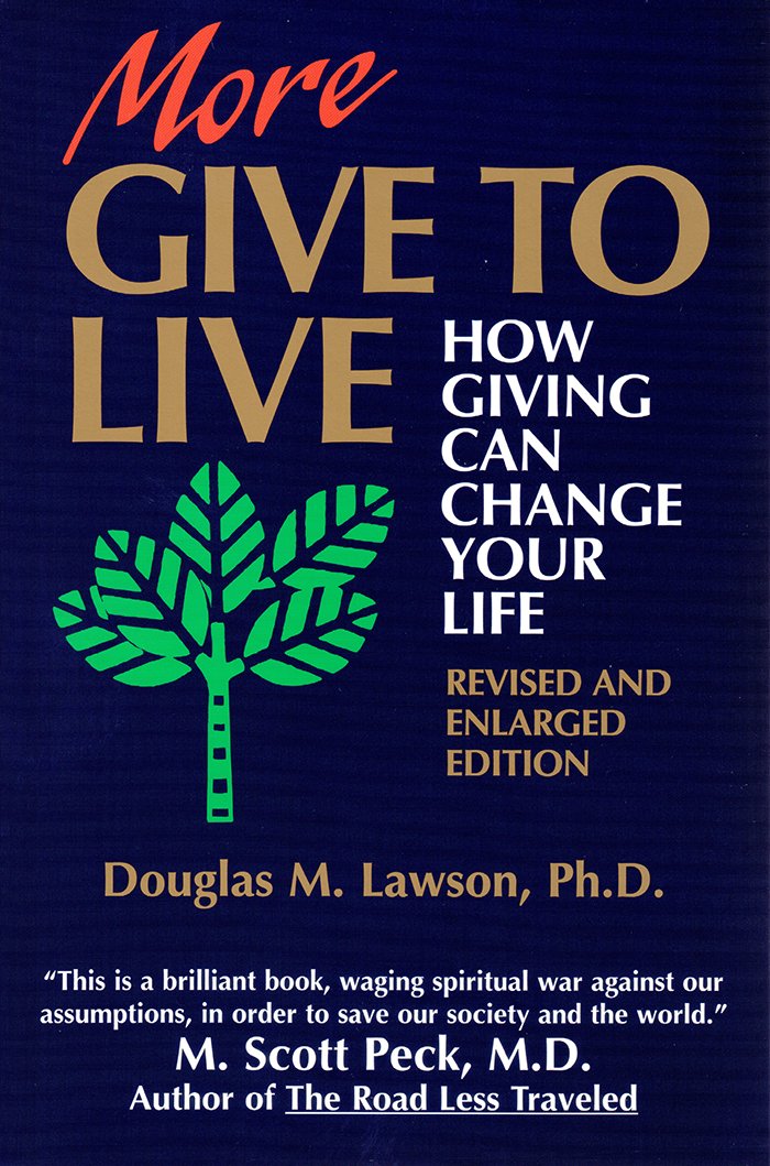More Give to Live - Many of us give up our lives by the time we reach twenty-one. We don't go to an early grave, thanks to medical science, but far too many of us lose our life force, our direction, our purpose. The challenge is age-old: how are we to live and enjoy our lives fully? The threefold approach set forth in this book is one practical solution to that dilemma. An award winning