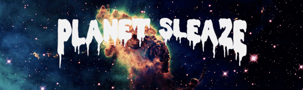 Planet Sleaze