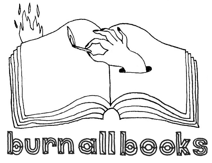 BURN ALL BOOKS