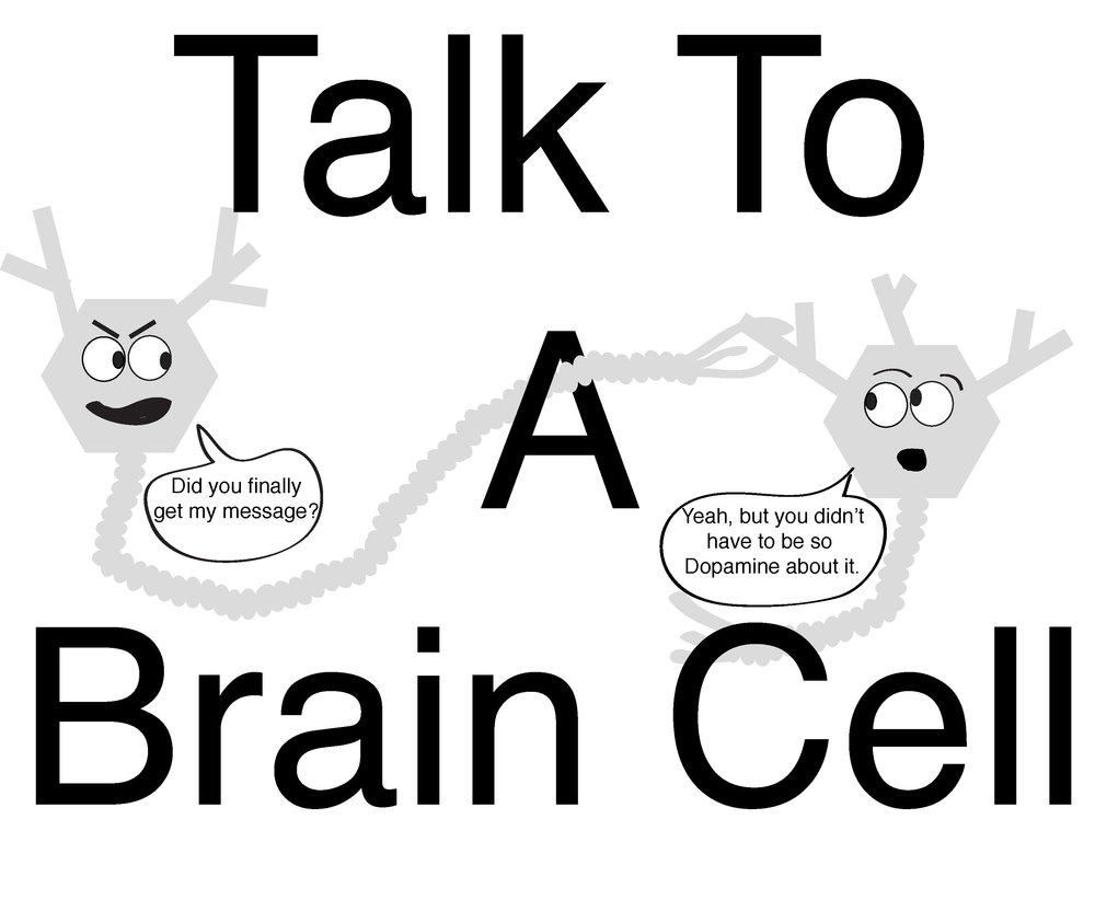 Talk to a brain Cell.jpg