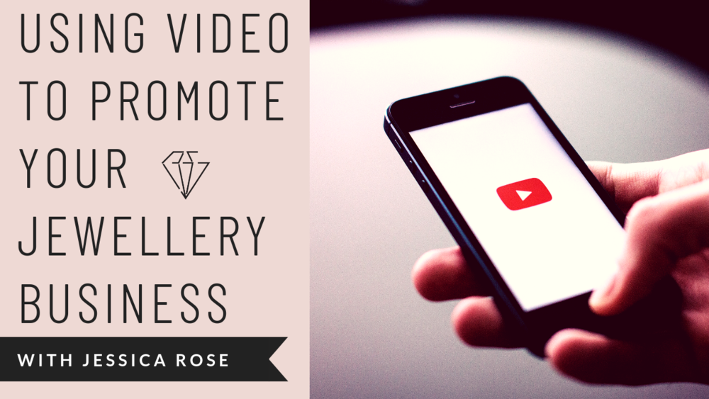 using video to promote your jewellery business jewellers academy