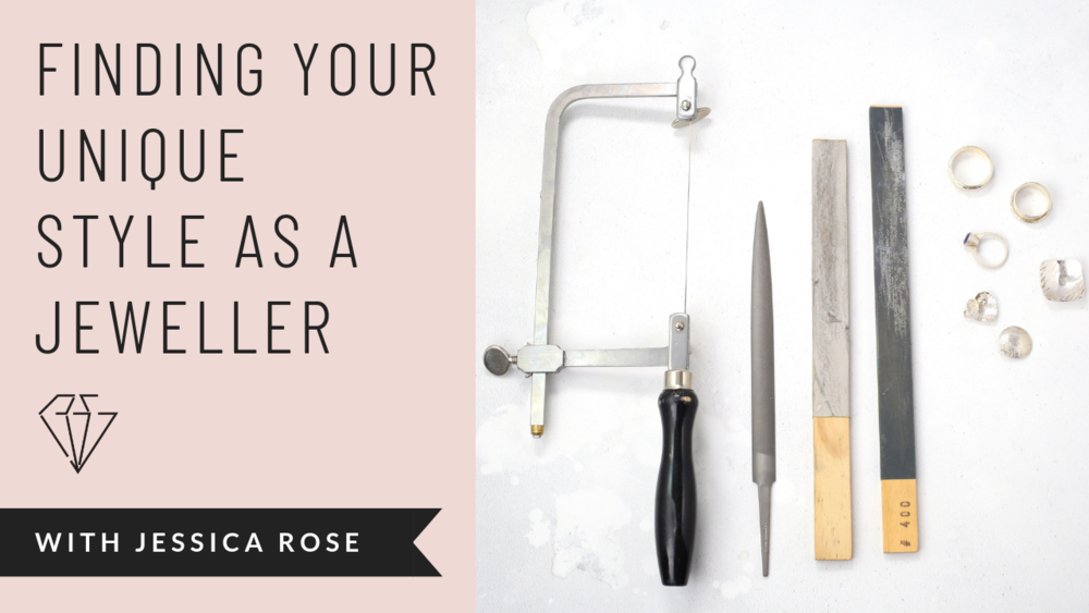 Finding your unique style as a jeweller