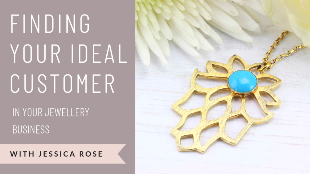 Finding your ideal customer in your jewellery business Jewellers Academy