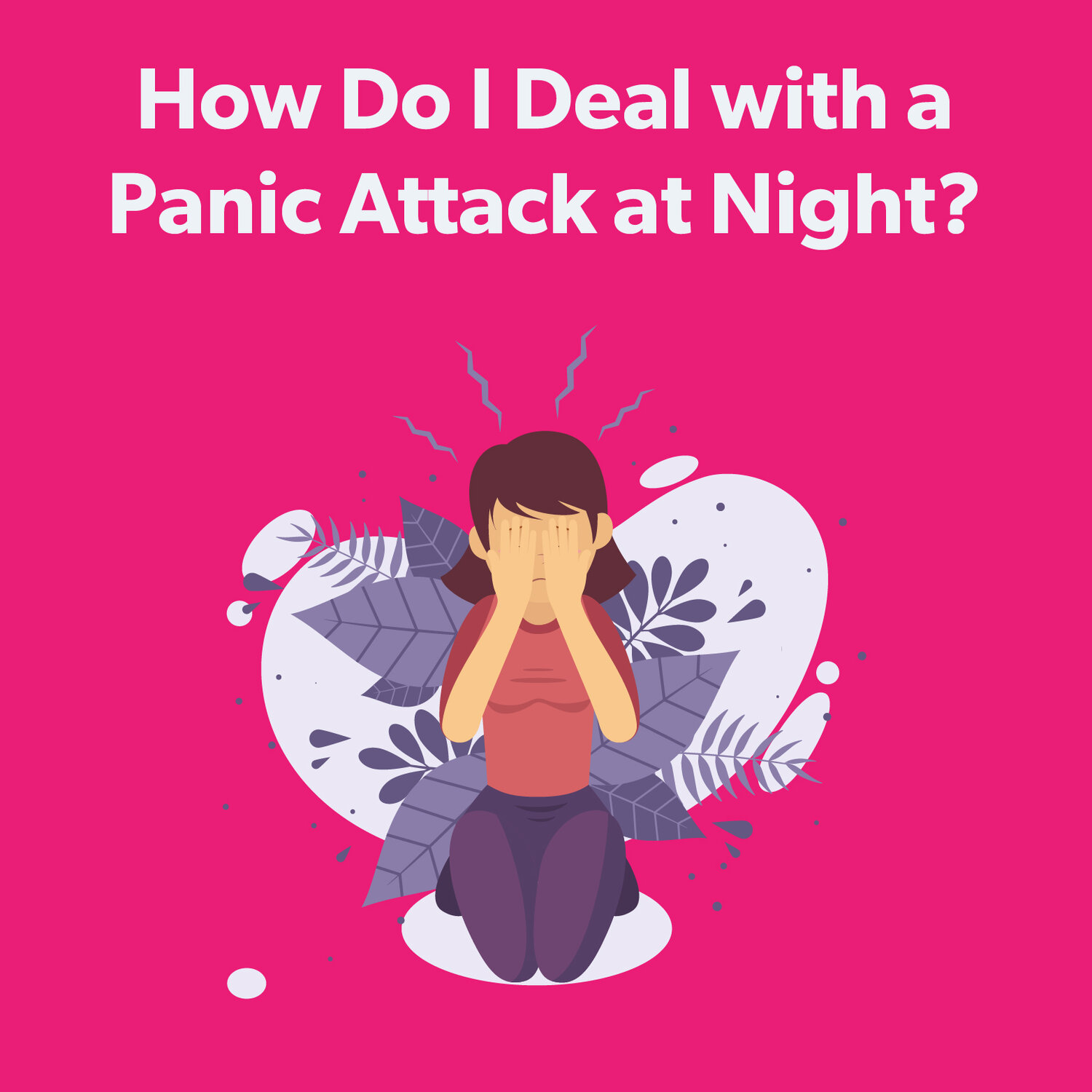 What To Do When Having An Anxiety Attack At Night