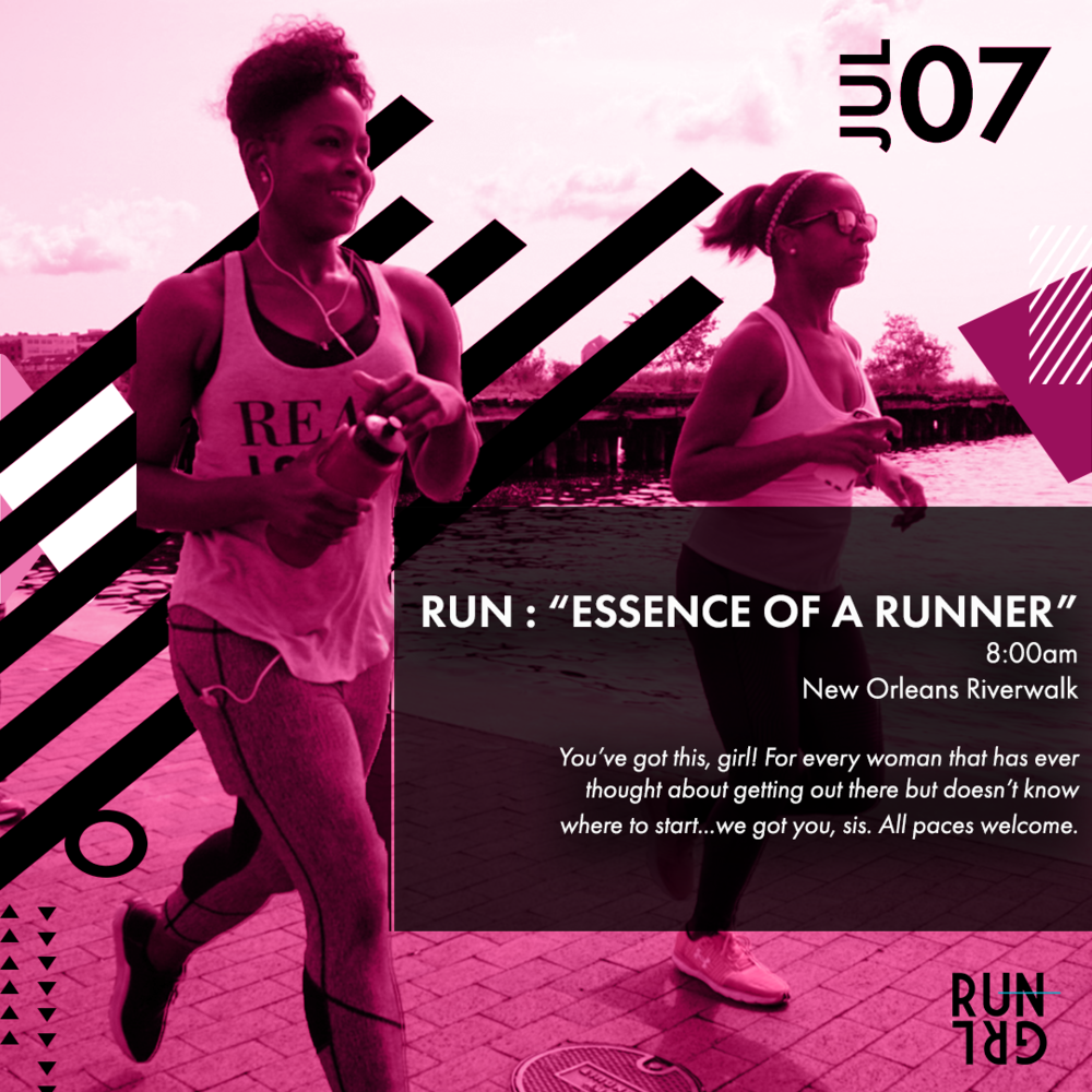 #ESSENCEofaRunner2-Mile Run/Walk - Saturday, July 7th, 8AM | New Orleans RiverwalkFor every woman that has ever thought about getting out there but doesn't know where to start, we've got you, sis. Join RUNGRL for a 2-mile run/walk along the Mississippi River and learn some of the steps you can take to start hitting the pavement. All paces welcome. You've got this, girl!