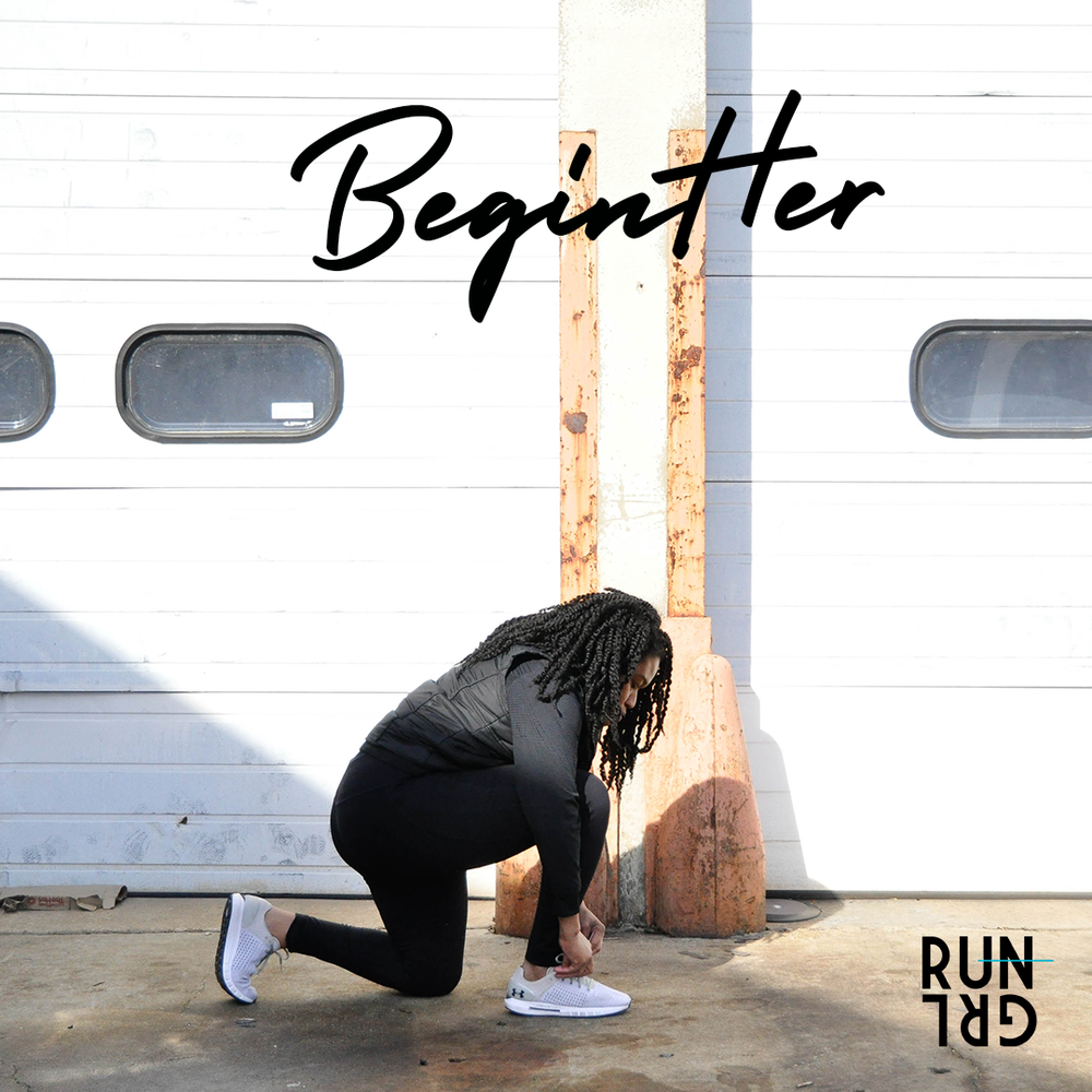 """The BeginHer Series features articles tailored for beginners and """"begin-again-ers"""".   RUNGRL's new BeginHer series will help you uncover your best running self and connect with the runner inside you—for the first time or for a new beginning.  Read more ."""