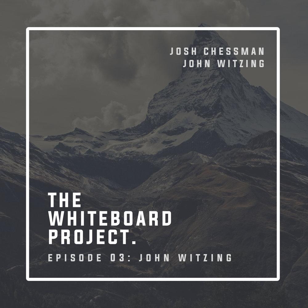 Episode 03: John Witzing