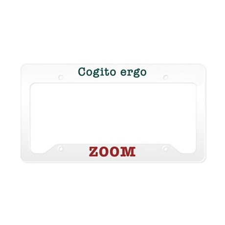 Cogito ergo ZOOM License Plate Holder