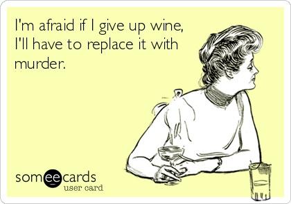 im-afraid-if-i-give-up-wine