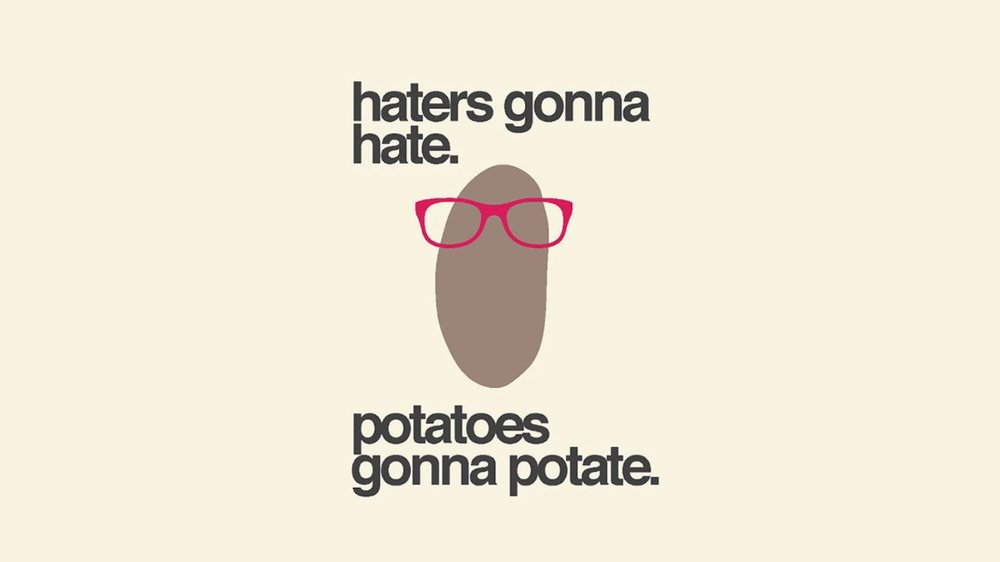 Potatoes-gonna-potate.jpg