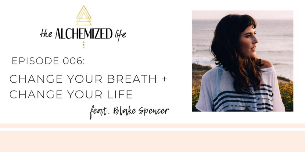 blake spencer on the alchemized life podcast