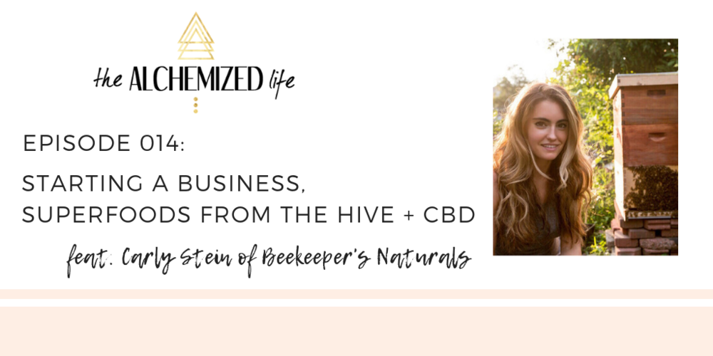 carly stein of beekeepers naturals on the alchemized life podcast