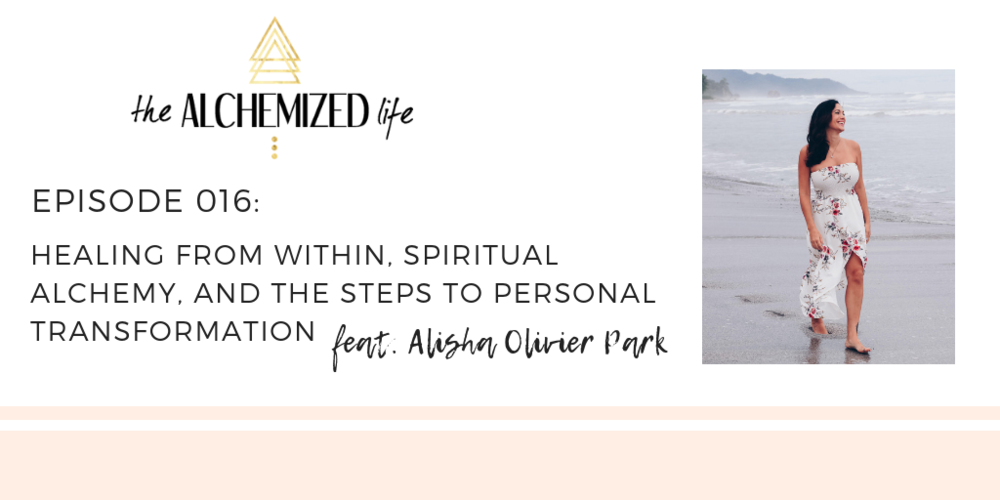 alisha olivier park on the alchemized life podcast