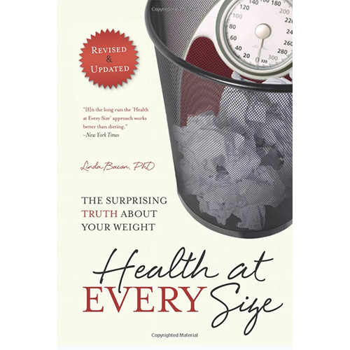 Health at Every Size by Linda Bacon, PhD