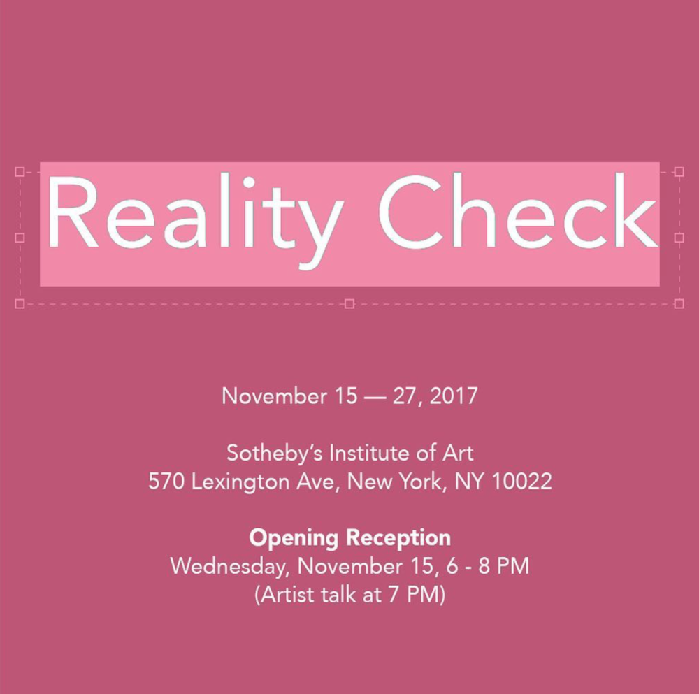 Reality Check At Sotheby's Institute of Art Curated by Natalie Ng and Hyun Lee. -