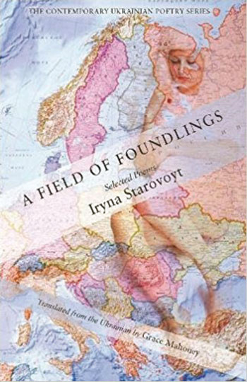 """A Field of Foundlings"" by Iryna Starovoyt, translated by Grace Mahoney."