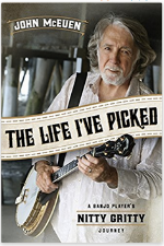 The Life I've Picked: A Banjo Player's Nitty Gritty Journey   John McEuen