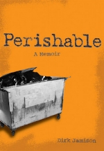 Perishable: A Memoir   Dirk Jamison