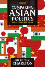 Comparing Asian Politics: India, China, and Japan, 3rd edition   Sue Ellen M. Charlton