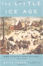 The Little Ice Age: How Climate Made History 1300-1850   Brian Fagan