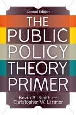 The Public Policy Theory Primer  , 2nd edition   Kevin B. Smith and Christopher W. Larimer