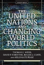 The United Nations and Changing World Politics, 7th edition   Thomas G Weiss, David P Forsythe, Roger A Coate, and Kelly-Kate Pease