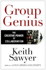 Group Genius: The Creative Power of Collaboration   Keith Sawyer