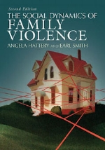 The Social Dynamics of Family Violence, 2nd edition   Angela Hattery and Earl Smith
