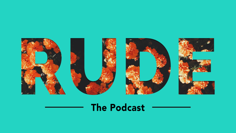 CONTACT US! - Shoot an email to rudethepodcast@gmail.com