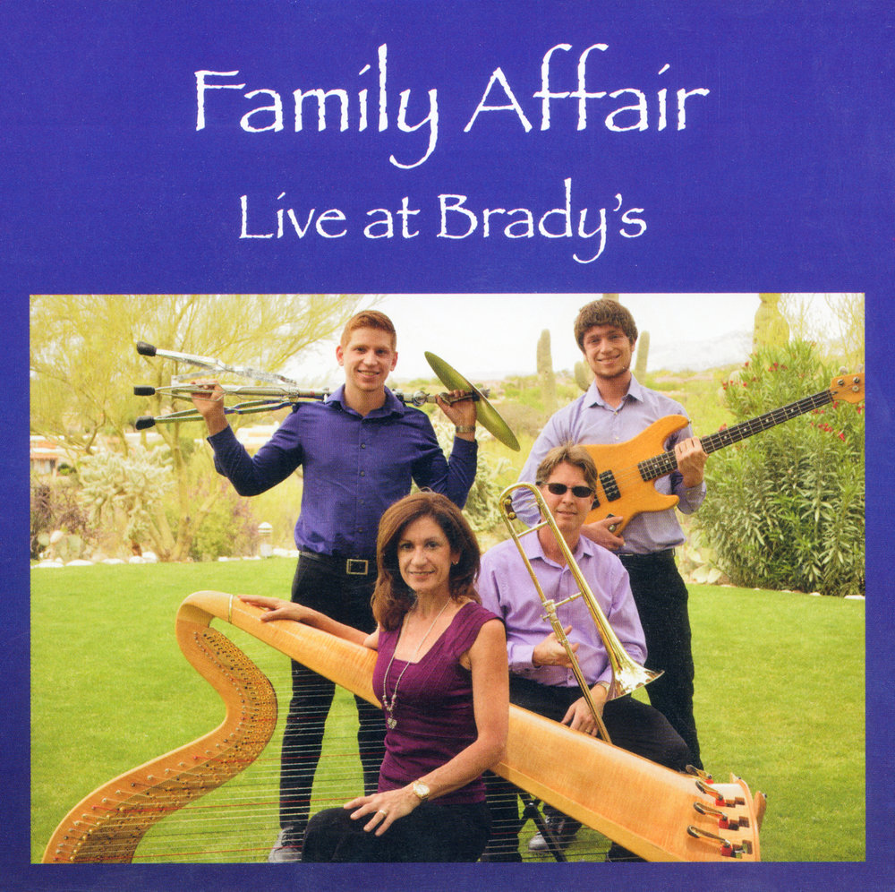 Family Affair: Live at Brady's CD Cover: Tucson Harpist Christine Vivona, Trombone: Rob Boone