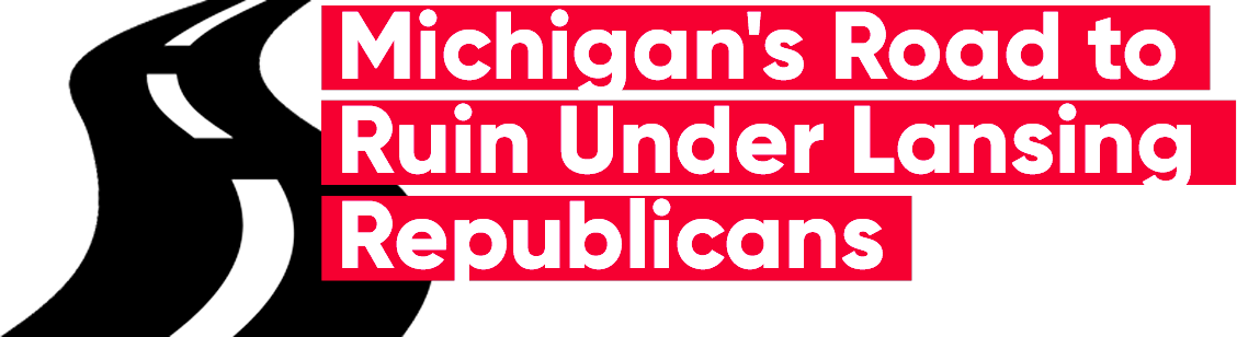 Michigan's Road to Ruin Under Lansing Republicans