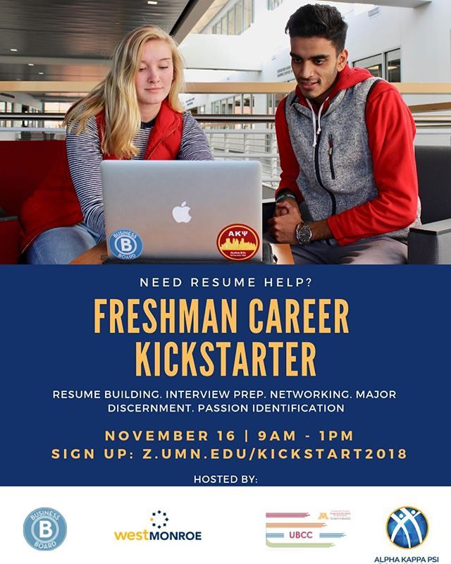 Join fellow freshmen at Freshman Career Kickstarter, a career exploration event to build your resume, your interviewing skills, and your network. Hosted by @akpsiah @csombboard @westmonroepartners and Carlson's UBCC. The event is limited to 40 participants; sign up early to confirm your spot! z.umn.edu/kickstart2018