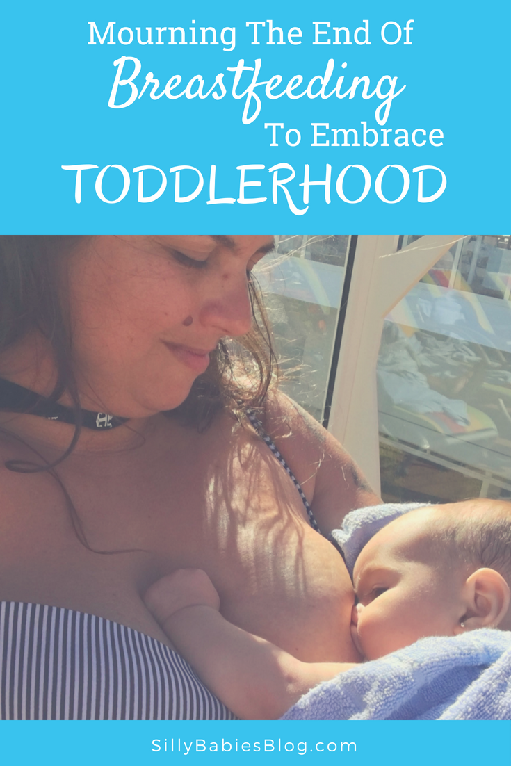 Mourning The End Of Breastfeeding To Embrace Toddlerhood