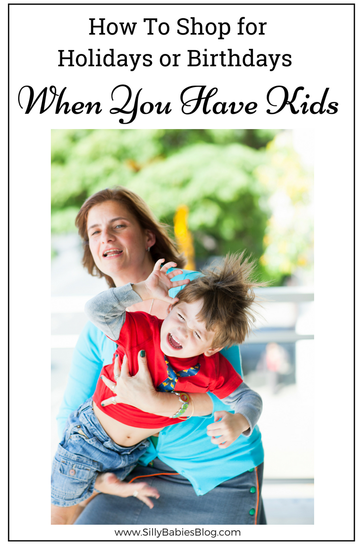How to Shop for Holidays or Birthdays When You Have Kids