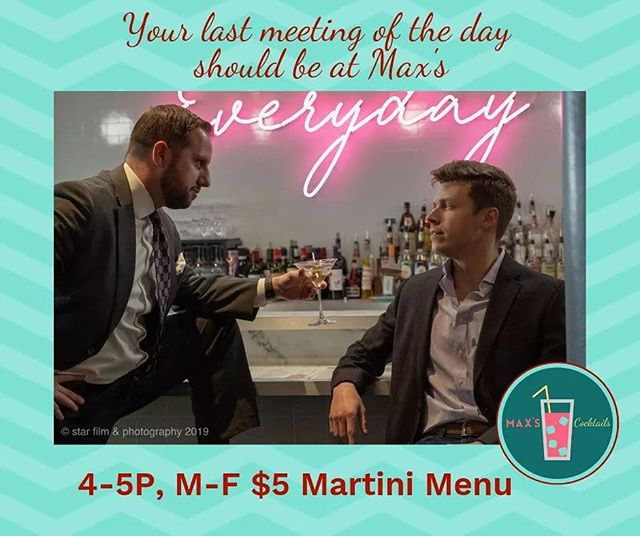 Invite your next meeting to join you at Max's. The Martini Meeting closes big deals 95% of the time- the other 5%- you should check your fly. Monday through Friday, 4-5PM, $5 Martini Meeting Menu