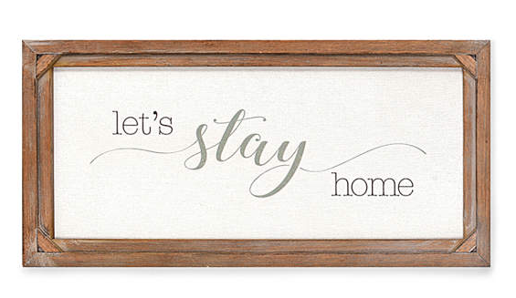 """Let's Stay Home"" Rustic Plaque -"