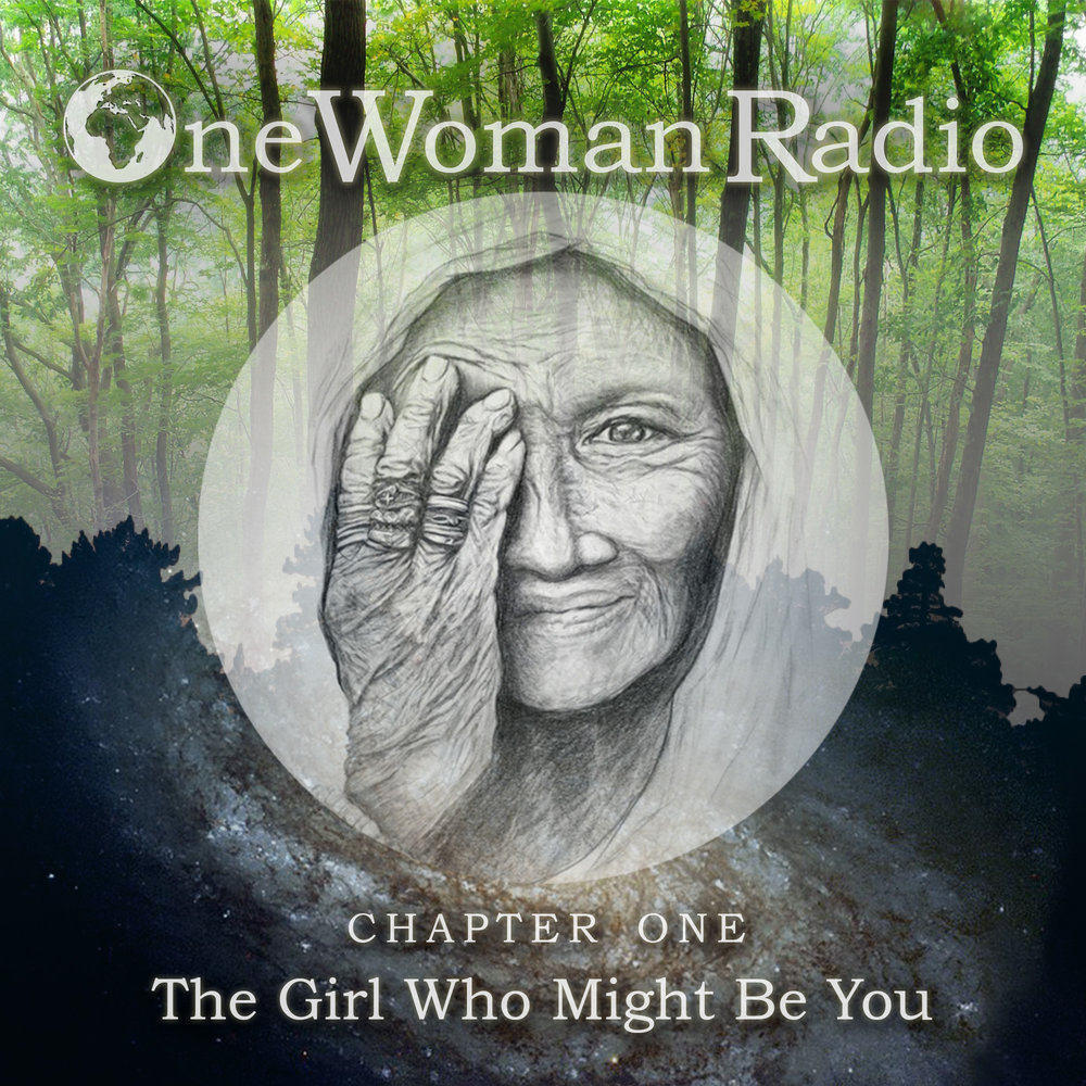 Chapter 1 The Girl Who Might Be You OneWoman Radio podcast