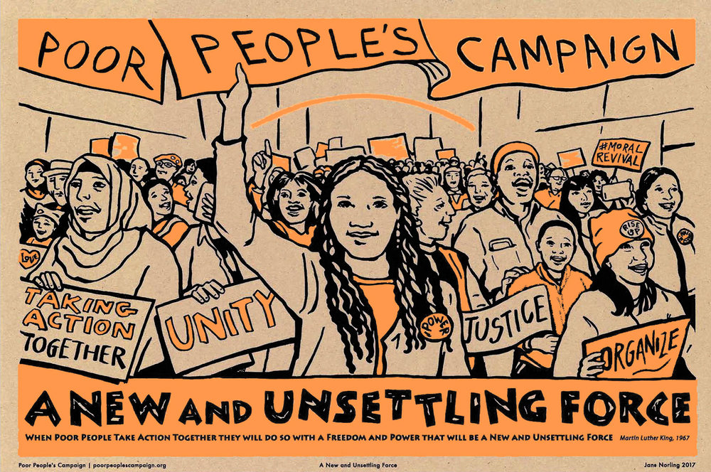"A New and Unsettling Force , screenprint, 12""x18"", 2017.  Published by Justseeds for Poor People's Campaign, 2018. Part of 25-poster popular eduzation portfolio for Campaign activists/ organizers to use during regional/local teach-ins prepping for 40 Days of Moral Action, beginning Mother's Day, May 2018."