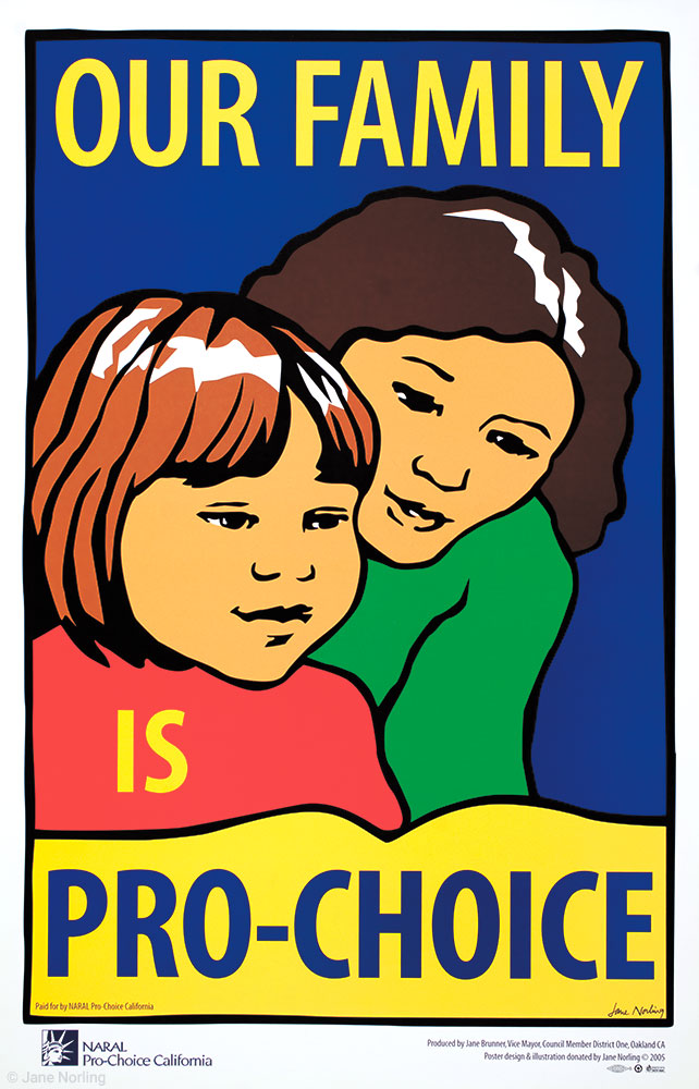 "Our Family Is Pro-Choice , offset, 17""x11"", 2005."