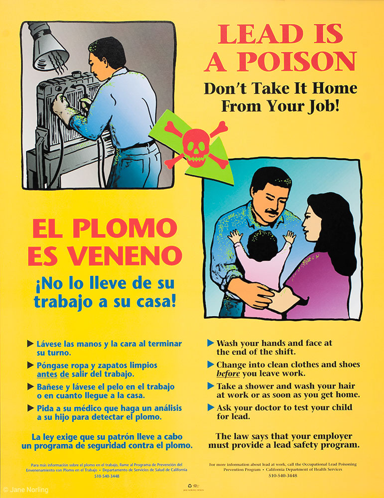 "El Plomo Es Veneno/Lead is a Poison , offset, 17""x22"". Occupational Health Branch, CA Dept Health Services, 2001.  Shop poster in Spanish and English in California campaign for workplace lead safety."