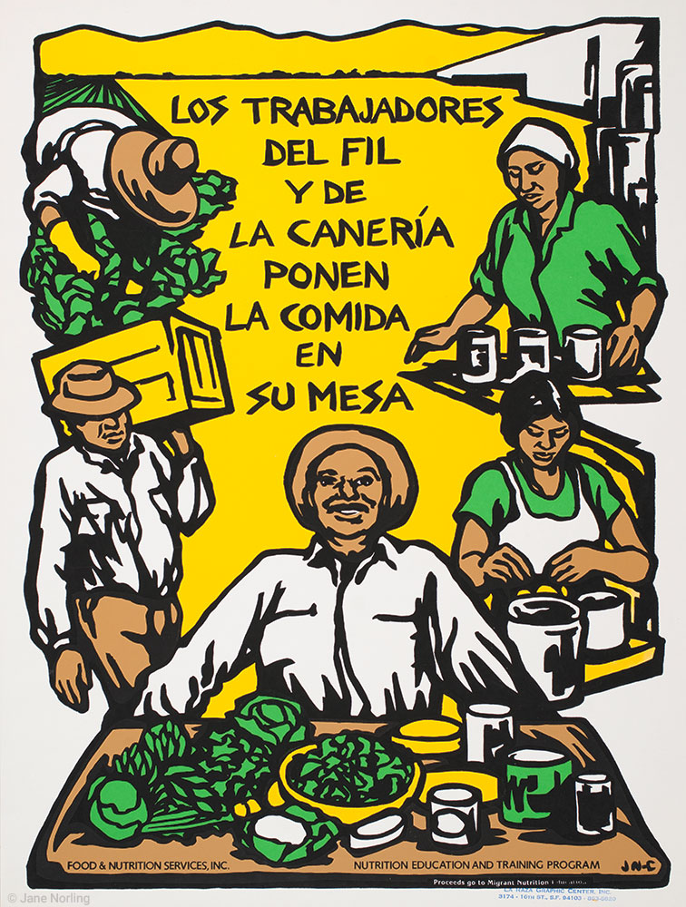 "Los Trabajadores del Fil y de la Canería Ponen la Comida en su Mesa , screenprint, 23""x17"", San Francisco, 1980.   With  La Leche Materna Es La Mejor,  commissioned by Food & Nutrition Services of Santa Cruz, San Benito and Monterey Counties, part of an education project with farmworking families. Printed by La Raza Graphic Center of San Francisco."