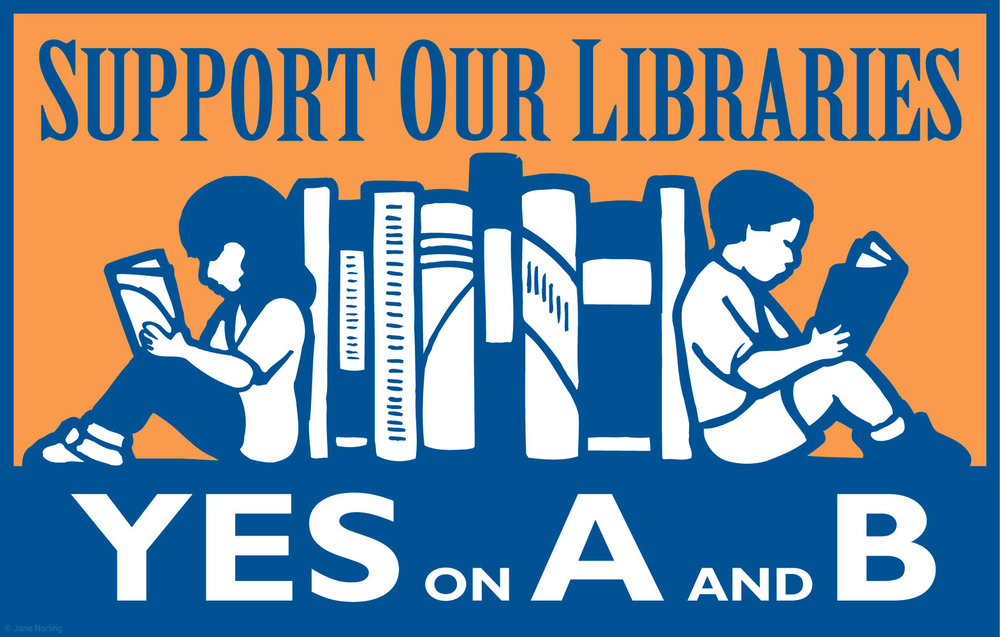 Support Our Libraries, Yes on A and B , campaign ID/yardsign, Santa Clara, California, 2005.