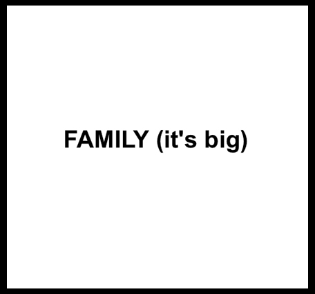 Family it's big.jpg