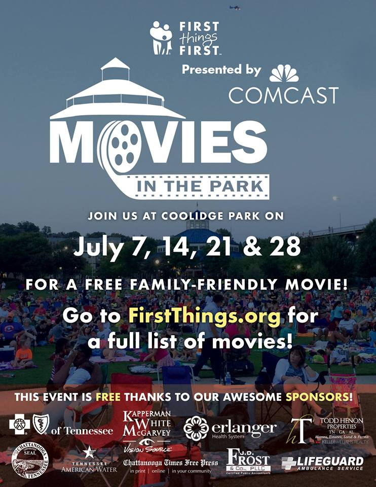 Pack up your chairs, blankets and picnic baskets. And get ready to watch a movie under the stars!    Movies in the Park returns to Coolidge Park each Saturday in the month of July beginning July 7. We encourage you to gather your family and spend quality time together while watching a family-friendly box office hit on a giant movie screen.    July 28: Cars 3   When Lightning McQueen gets pushed out of his sport by a new generation of racecars, he'll need a little help to get back in the race from his friends, both old and new. McQueen faces a real test of courage as he tries to make a comeback in the Piston Cup.    This event is FREE to the public, thanks to our generous sponsors! The movie will start each week at sundown (just after 9 p.m.). Concessions will also be available for purchase on site. Children under the age of 18 must be accompanied by a parent.    Thank you to our sponsors!    BlueCross BlueShield of Tennessee  ,   Drs. Kapperman, White, and Mcgarvey  ,   Erlanger Health System  , Tennessee American Water,   City of Chattanooga - Government  ,   Chattanooga Times Free Press  ,   J.D. Frost & Company, PLLC  , and   Lifeguard Ambulance Service  .