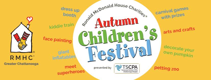 October 6th, 10 a.m. - 6 p.m., October 7th, 1-5 p.m. *FREE admission & parking. Activities range from 50 cents to $3  The Autumn Children's Festival is the Tennessee Valley's largest children's festival. It attracts over 3,000 attendees in two days!  Enjoy delicious food, activities, crafts and games for all ages, including: Star Wars characters, princesses, superheroes, inflatables, a petting zoo, face painting, kiddie train, carnival games with prizes, arts and crafts, as well as health and wellness and educational programs.  Interested in volunteering for this event? See shifts here:  Shift one: FULL Shift two:  https://www.volunteermatch.org/search/opp2752785.jsp  Shift three:  https://www.volunteermatch.org/search/opp2752793.jsp   Questions? Contact Sarah Griffith at sarah.griffith@rmhchattanooga.com or 423-778-4359.   The Autumn Children's Festival is made possible by the Tennessee Society of CPAs and the following major sponsors: Mohawk Industries, M&M Industries, Volkswagen Chattanooga, and Food City.