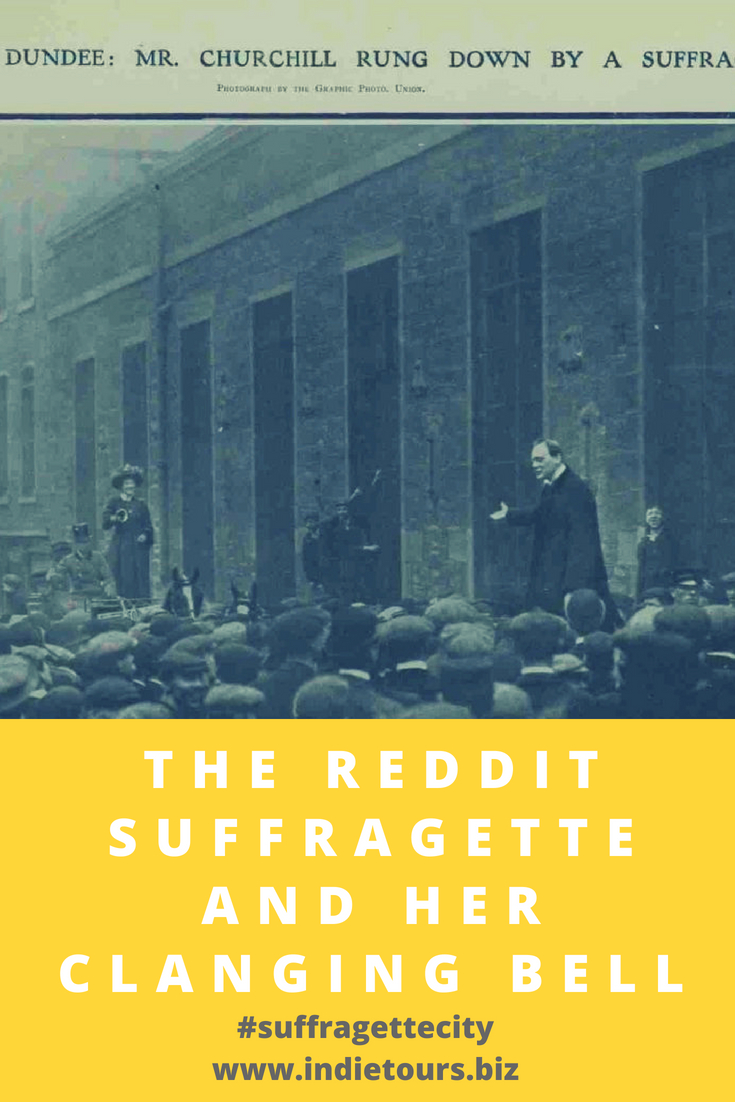 The Reddit Suffragette and her Clanging Bell Suffragette City Indie Tours Dorothy Maloney Winstorn Churchill Dundee Scotland.jpg